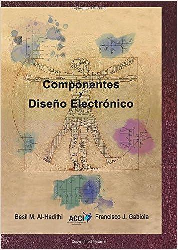 Componentes y diseño electrónico (Spanish Edition): Basil M. Al-hadithi, Francisco J. Gabiola: 9788417267926: Amazon.com: Books