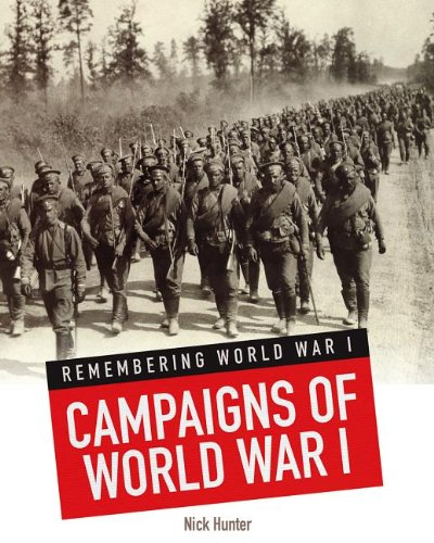 Read Online Campaigns of World War I (Remembering World War I) PDF