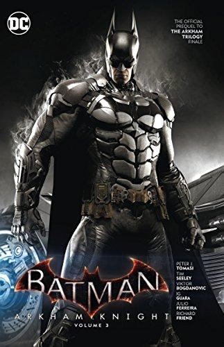 Batman: Arkham Knight Vol. 3: The Official Prequel to the Arkham Trilogy Finale