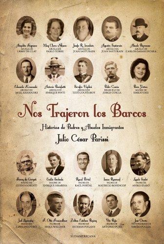 Descargar Libro Nos Trajeron Los Barcos: Historias De Padres Y Abuelos Inmigrantes Julio César Parissi