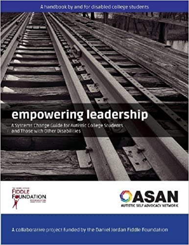 Book Empowering Leadership: A Systems Change Guide for Autistic College Students and Those with Other Disabilities (2013-07-26)