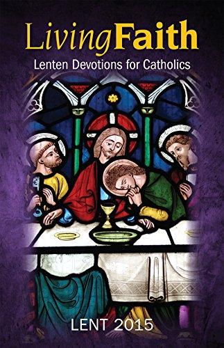 Living Faith: Lenten Devotions for Catholics: Lent 2015