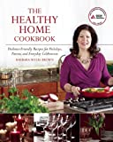 The Healthy Home Cookbook, Barbara Seelig-Brown, 1580405150
