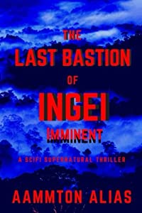 The Last Bastion of Ingei: Imminent (Volume 1)