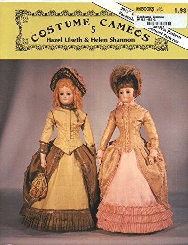 Costume Cameos, No. 5: Fashion Doll Dress Pattern, Parasols- Two Bonnet Patterns