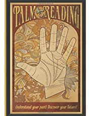 Palm Reading: Understand Your Past! Discover Your Future!