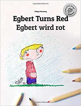 Egbert Turns Red Wird Rot Childrens Coloring Book English German Bilingual Edition And Large Print