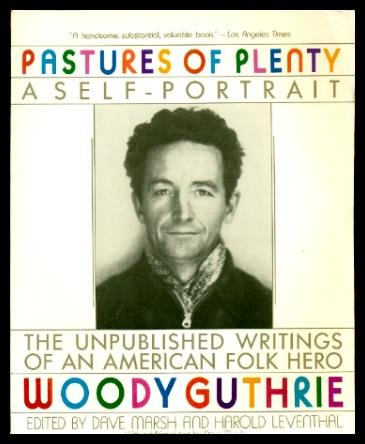 Pastures of Plenty: A Self-Portrait, Woody Guthrie