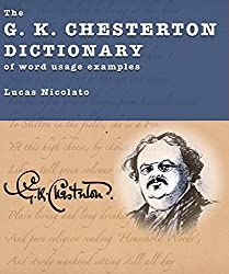 The G. K. Chesterton Dictionary of Word Usage Examples (English Edition)