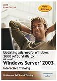 Updating Microsoft Windows 2000: MCSE Skills to Windows Server 2003 30 Hour Training Course (Gold Edition) (PC)