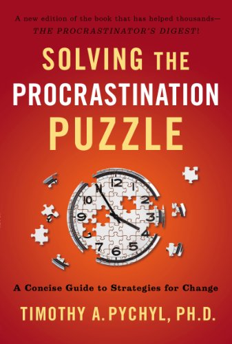 Solving the Procrastination Puzzle: A Concise Guide to Strategies for Change by [Pychyl, Timothy A.]