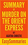 Summary of Murder on Orient Express - Concise and Succinct EasySummaries (EasySummaries Fiction Book 1)