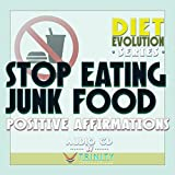 Diet Evolution Series: Stop Eating Junk Food Positive Affirmations audio CD