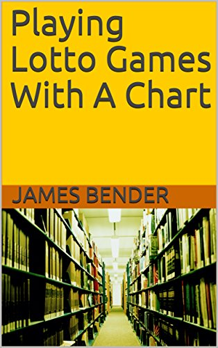Playing Lotto Games With A Chart - Kindle edition by James Bender