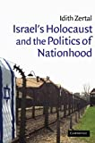 img - for Israel's Holocaust and the Politics of Nationhood (Cambridge Middle East Studies) by Idith Zertal (2005-07-11) book / textbook / text book