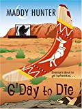 G'Day to Die, Maddy Hunter, 1597224375