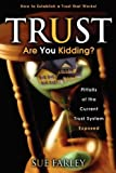 Trust Are You Kidding?, Sue Farley, 1600374980