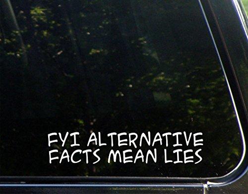 Fyi  Alternative Facts Mean Lies  8 3 4  X 1 3 4    Vinyl Die Cut Decal  Bumper Sticker For Windows  Cars  Trucks  Laptops  Etc