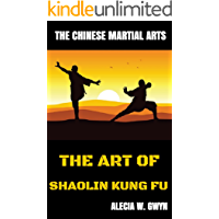 THE ART OF SHAOLIN KUNG FU: The Chinese Martial Arts (English Edition)