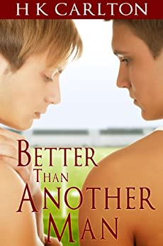 Better Than Another Man by [Carlton, HK]