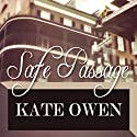 Safe Passage Audiobook by Kate Owen Narrated by E.V. Grove