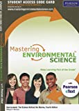 MasteringEnvironmentalScience with Pearson eText Student Access Code Card for Environment: The Science Behind the Stories (4th Edition), Withgott, 0321721500