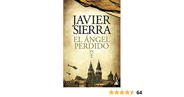 El ángel Perdido Biblioteca Javier Sierra Spanish Edition 9788408128809 Sierra Javier Books