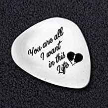 You Are All I Want In This Life - Pesonalized Guitar Picks - A Keepsake Gift - Personalized Phrase for Wedding / Anniversary - Engagement Gift - Guitar Themed Gifts - Unique Guitar Picks