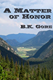 A Matter of Honor (Jeb Taylor Series Book 1)