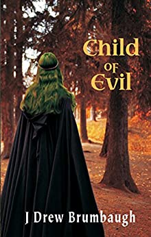 Child of Evil (Tirumfall Trilogy Book 2) by [Brumbaugh, J Drew]