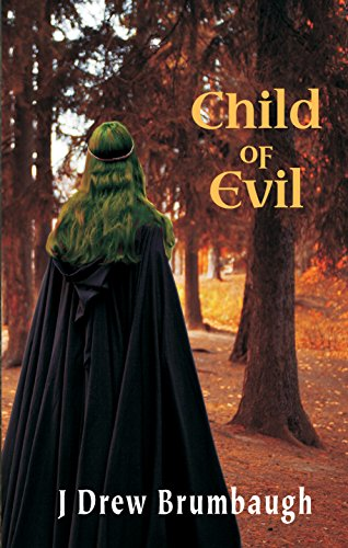 Book: Child of Evil (Tirumfall Trilogy Book 2) by J. Drew Brumbaugh