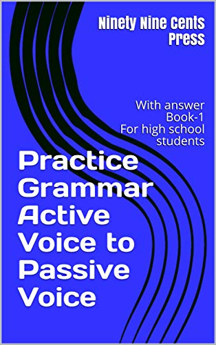 Practice Grammar Active Voice to Passive Voice: With answer Book-1 For high school students