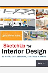 SketchUp for Interior Design: 3D Visualizing, Designing, and Space Planning Kindle Edition