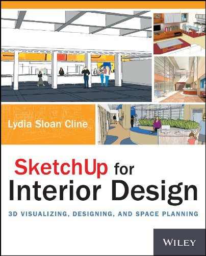 SketchUp for Interior Design: 3D Visualizing; Designing; and Space Planning