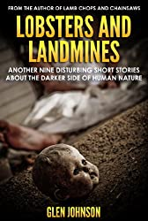 Lobsters and Landmines: Another Nine Disturbing Short Stories about the Darker Side of Human Nature (Vol. 2)