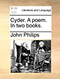 Cyder a Poem in Two Books, John Philips, 1170452477