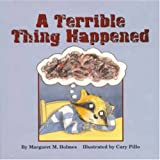 A Terrible Thing Happened, Margaret M. Holmes, 1557986428
