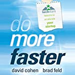 Do More Faster: TechStars Lessons to Accelerate Your Startup | Brad Feld,David Cohen