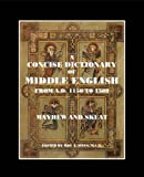 A Concise Dictionary of Middle English : From A. D. 1150 To 1580, Mayhew, A. L. and Skeat, Walter W., 0979871255