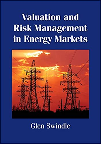 Book Valuation and Risk Management in Energy Markets by Dr Glen Swindle (5-Mar-2015)