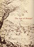 The Age of Bruegel, John Hand and William W. Robinson, 0894680951