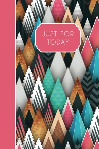 Download Just For Today: Recovery Journal, 6x9: Lightly Lined, 160 Pages, Perfect for Notes and Journaling (Serenity Journals) (Volume 1) PDF