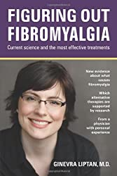 Figuring out Fibromyalgia: Current science and the most effective treatments
