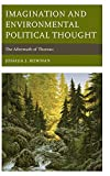 Imagination and Environmental Political Thought: The Aftermath of Thoreau (Politics, Literature, & Film)