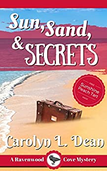 SUN, SAND, and SECRETS: A Ravenwood Cove Cozy Mystery by [Dean, Carolyn L.]