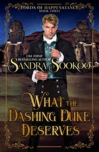 What the Dashing Duke Deserves (Lords of Happenstance Book 3) by [Sookoo, Sandra]