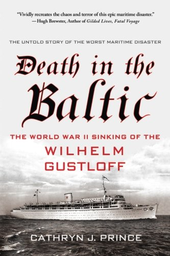 Death in the Baltic: The World War II Sinking of