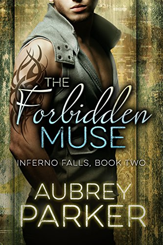 The Forbidden Muse (Inferno Falls Two) by [Parker, Aubrey]
