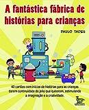 capa de A Fantástica Fábrica de Histórias Para Crianças