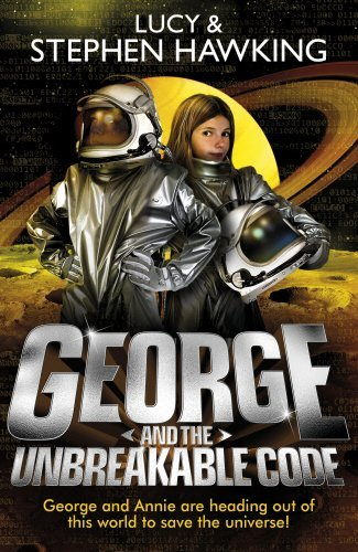 George and the Unbreakable Code (George's Secret Key to the Universe) by Lucy Hawking (2015-06-04)